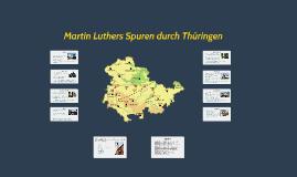 Martin Luthers Spuren durch Thüringen