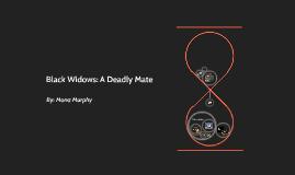 Black Widows: A Deadly Mate