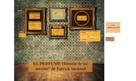 """Copy of EL PERFUME Historia de un asesino"""" de Patrick Suskind"""