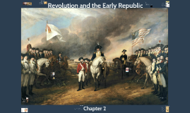 2--Revolution and the Early Republic