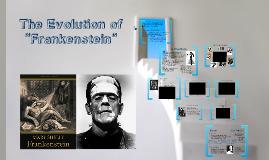 Evolution of Frankenstein \
