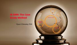 IR5099 Case Study Method