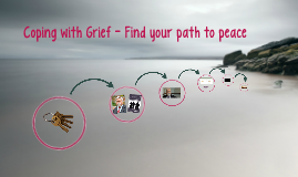 Coping with Grief - Find your path to peace