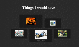 Things I would save