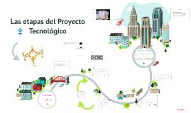 Las Etapas del Proyecto Tecnológico