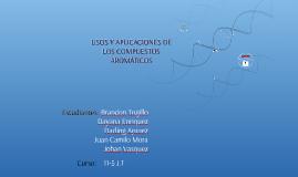 Copy of GRUPO 2 - USOS Y APLICACIONES DE LOS COMPUESTOS AROMATICOS