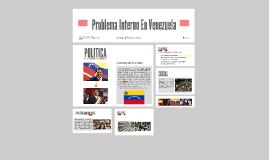 Problema Interno En Venezuela