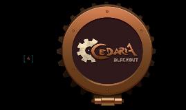 Cedaria: Blackout