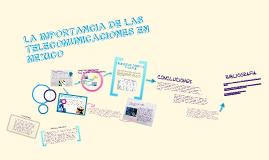 LA IMPORTANCIA DE LAS TELECOMUNICACIONES EN MEXICO