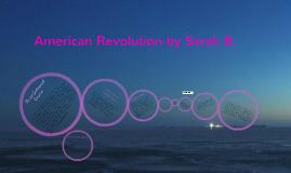 American Revolution by Sarah B.