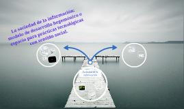 La sociedad de la información: modelo de desarrollo hegemóni