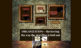 Copy of ORGANIZATION--the way the storyline is laid out in a text