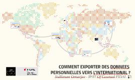 COMMENT EXPORTER DES DONNEES PERSONNELLES VERS L'INTERNATION