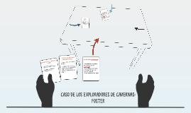 CASO DE LOS EXPLORADORES DE CAVERNAS: FOSTER