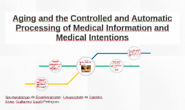 Aging and the Controlled and Automatic Processing of Medical