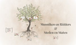 4 vwo: Monniken en Ridders & Steden en Staten