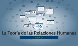 La Teoria de las Relaciones Humanas