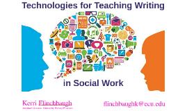 Technologies for Teaching Writing: Social Work