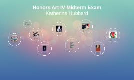 Honors Art IV Midterm Exam