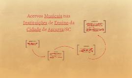 ACERVOS MUSICAIS NAS INSTITUIÇÕES DE ENSINO DA CIDADE DE ASC
