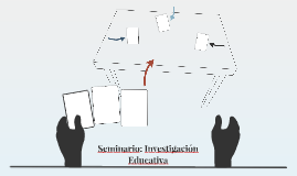 Seminario: Investigación Educativa