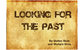 Looking for the past