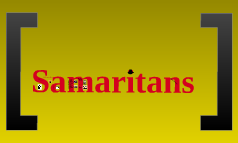 Samaritans: Who, What, Where, and Why