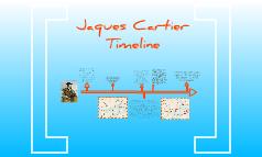 Jacques Cartier Timeline by Alex Caillon on Prezi