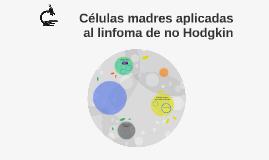 Células madres aplicadas al linfoma de no Hodkins