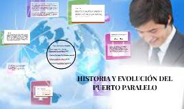 Copy of HISTORIA Y EVOLUCIÓN DEL PUERTO PARALELO