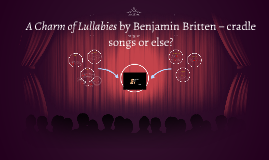 A Charm of Lullabies by Benjamin Britten – cradle songs or e