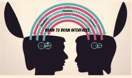 Brain to Brain Interfaces