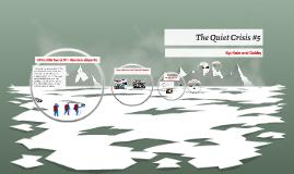 The Quiet Crisis #5