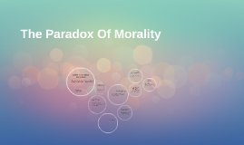 The Paradox of Morality