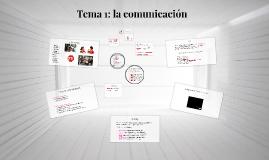 Tema 1: la comunicación