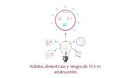 Hábitos alimenticios y riesgos de TCA en adolescentes