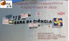 Divulgação científica e ensino informal: as ações da Seara d