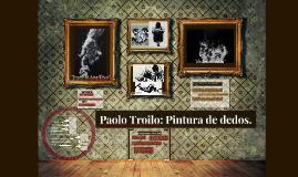 Paolo Troilo: Pintura de dedos