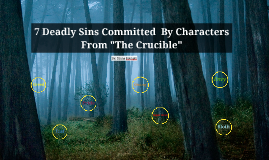 "7 Deadly Sins Committed  By Characters From ""The Crucible"""
