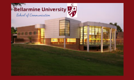 Copy of Bellarmine School of Communication