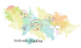 Copy of Hydraulic fracking