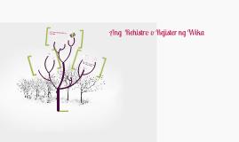 Copy of Ang  Rehistro o Rejister ng Wika