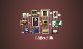 Copy of Lüğetçilik