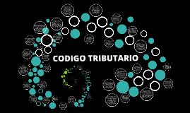 Copy of CODIGO TRIBUTARIO