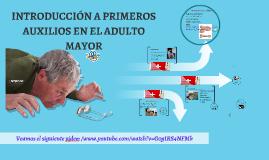 Copy of PRIMEROS AUXILIOS EN EL ADULTO MAYOR