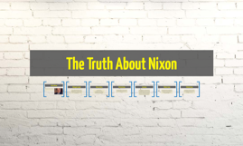 the Truth About Nixon