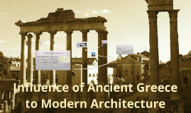 Modern Architecture Greek Influence influence of greek to modern architecturepat brucelas on prezi