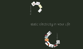 Static Electricity in Your Life