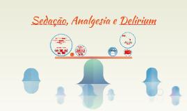 Sedação, Analgesia e Delirium