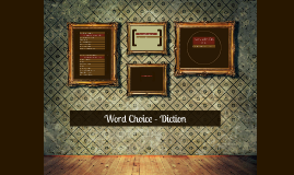 Word Choice - Diction